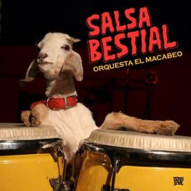 ORQUESTA EL MACABEO. Salsa Bestial