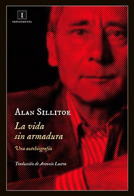 Alan-Sillitoe-La-vida-sin-armadura-LVÚ