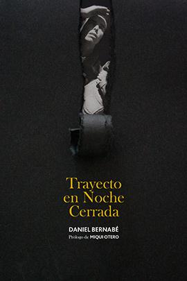 Trayecto-en-noche-cerrada-Daniel-Bernabé-portada-LVÚ