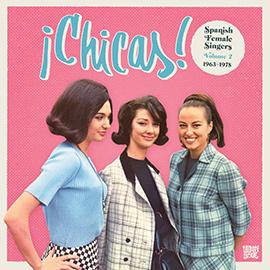 ¡CHICAS!-Spanish-Female-Singers.-Volume-2.-1963-1978-LVÚ-Vampisoul-portada