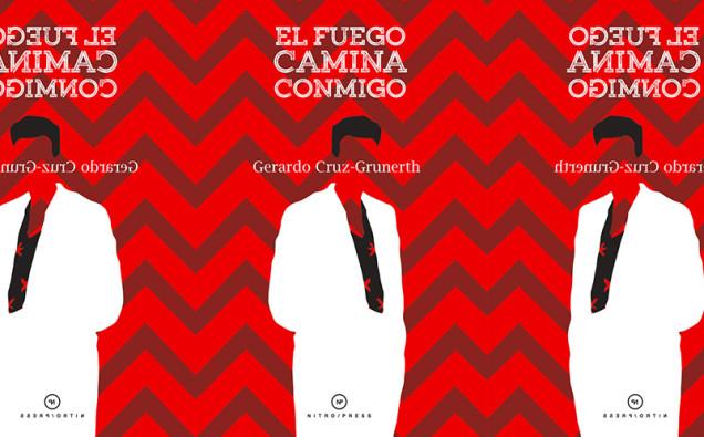 El-fuego-camina-conmigo-Gerardo-Cruz-Grunerth-nota-lvú