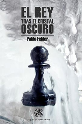 El-rey-tras-el-cristal-oscuro-Pablo-Felder-portada-art-lvú