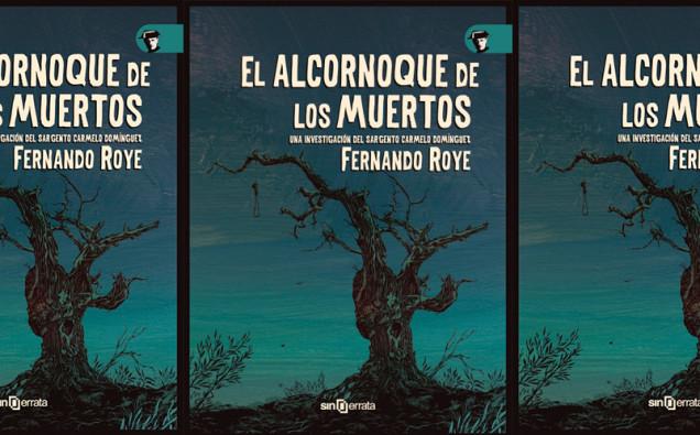 nota-Fernando-Roye-el-alcornoque-de-los-muertos-nota-cabecera