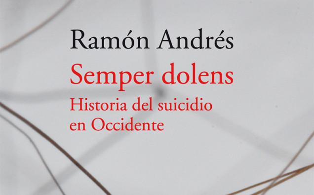 cabecera-Ramón-Andrés-Semper-Dolens-historia-del-suicidio-en-Occidente