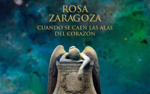 """Las lágrimas de Rosa Zaragoza: """"Cuando se caen las alas del corazón"""""""