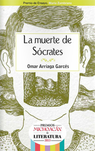 OMAR ARRIAGA GARCÉS. La muerte de Sócrates