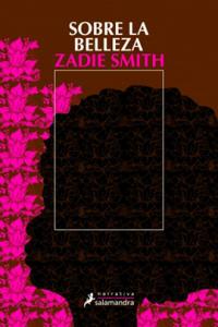 ZADIE SMITH. Sobre la belleza